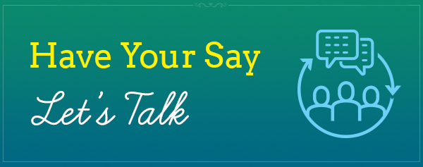 Have Your Say 2019 - Let's Talk
